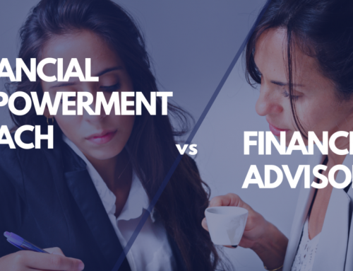The Difference Between a Financial Empowerment Coach and a Financial Advisor